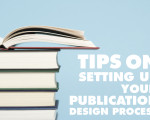 Important Guidelines For Setting Up Your Publication Design Process